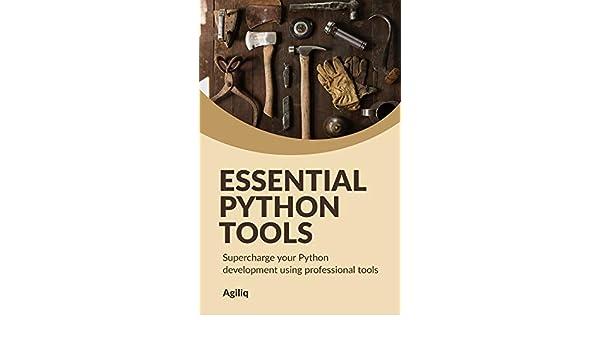 Essential Python Tools: Supercharge your Python development