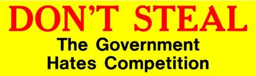 Amazon.com: Don't Steal! The Government Hates Competition; Bumper Sticker:  Automotive