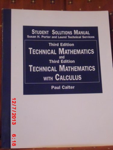 Student Solutions Manual to Technical Mathematics, 3rd edition, and Technical Mathematics with Calculus by Paul Calter;