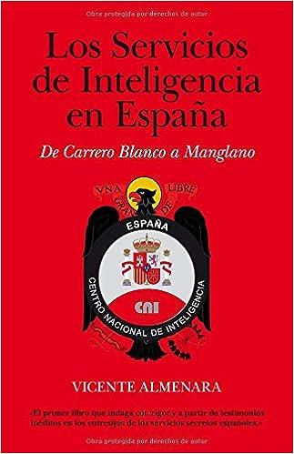 Los Servicios de Inteligencia en España: De Carrero Blanco a ...