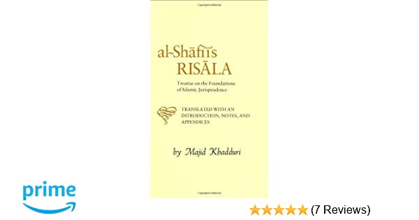 Al-Shafi'i's Risala: Treatise on the Foundations of Islamic
