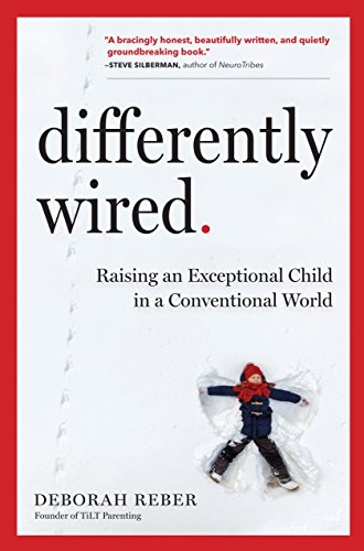 Differently Wired: Raising an Exceptional Child in a Conventional World - Popular Autism Related Book