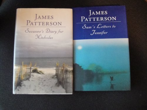 Two Books by James Patterson: Suzanne's Diary for Nicholas; and Sam's Letters to Jennifer