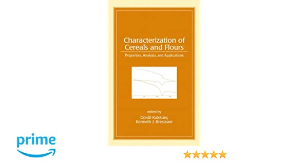 Characterization of Cereals and Flours Properties Analysis and Applications