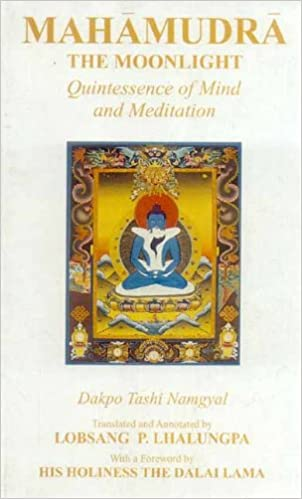Mahamudra: The Moonlight -- Quintessence of Mind and Meditation (2nd Edition)