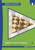 Chess Evolution 3: Mastery (Grandmaster Repertoire Series)