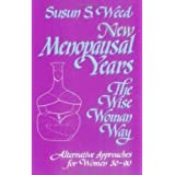 Menopausal Years (The Wise Woman Way, Alternative Approaches for Women 30-90)