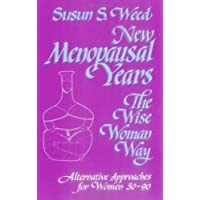New Menopausal Years: Alternative Approaches for Women 30-90 (3) (Wise Woman Herbal)