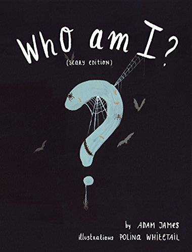 Who Am I?: (Scary Edition) The Perfect Halloween Book for Kids