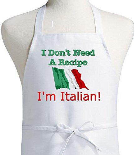 I Don't Need A Recipe - I'm Italian Apron Cute Chef Apron (Italian Cooking Gifts)