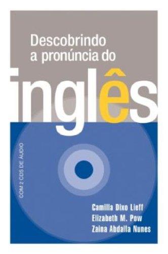 Descobrindo a Pronuncia do Inglês (+ 2 CDs de Áudio)