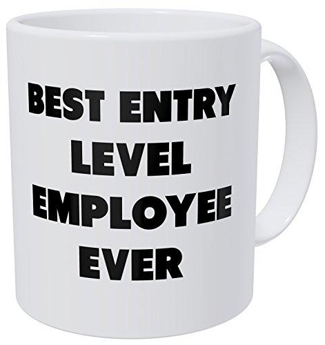 Wampumtuk Best Entry Level Employee Ever 11 Ounces Funny Coffee Mug