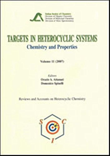 (Targets in Heterocyclic Systems: Chemistry and Properties: 11 (Reviews and Accounts on Heterocyclic Chemistry))