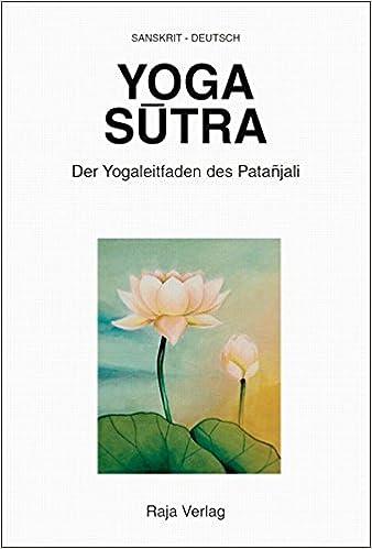 Yoga Sutra: Der Yogaleitfaden des Patanjali. Sanskrit ...