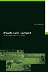 Unsustainable Transport: City Transport in the New Century: The Transport Crisis (Transport, Development and Sustainability Series)