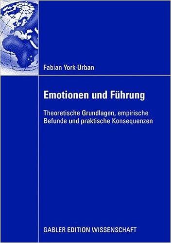 Book Emotionen und Führung: Theoretische Grundlagen, empirische Befunde und praktische Konsequenzen (German Edition)