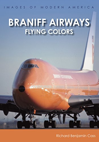 Braniff Airways: Flying Colors (Images of Modern America)
