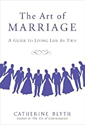 The Art of Marriage: A Guide to Living Life as Two