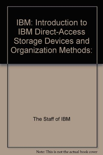 Ibm Device - IBM: Introduction to IBM Direct-Access Storage Devices and Organization Methods: