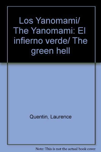 Los Yanomami/  The Yanomami: El  infierno verde/ The green hell (Spanish Edition) Laurence Quentin