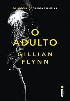 O adulto por [Flynn, Gillian]