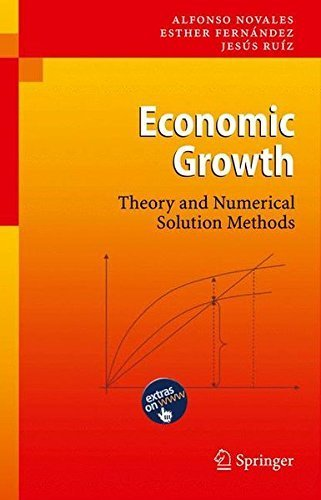 Economic Growth: Theory and Numerical Solution Methods by Alfonso Novales (2010-02-19) (Economic Growth Theory And Numerical Solution Methods)