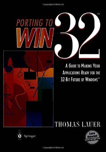Porting to Win32(TM): A Guide to Making Your Applications Ready for the 32-Bit Future of Windows(TM) (990) by Lauer, Thomas (1995) Paperback by Springer