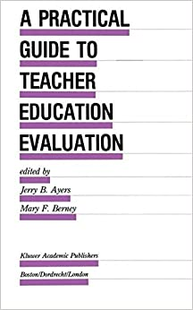 A Practical Guide to Teacher Education Evaluation Evaluation in Education and Human Services