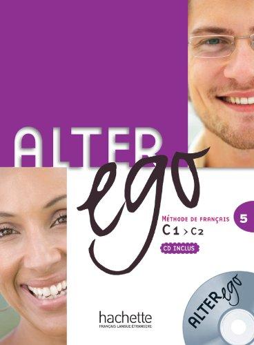 Alter Ego: Methode De Francais, No. 5: C1 > C2 (French Edition)