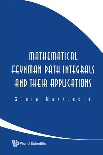 Download Mathematical Feynman Path Integrals and Their Applications ebook