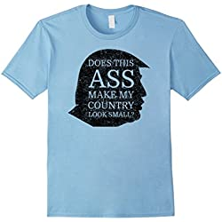 Mens Funny anti Trump shirt Ass make Country look small T-Shirt Large Baby Blue