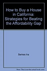 How to buy a house in California: Strategies for beating the affordability gap