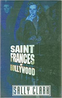 Saint Frances of Hollywood