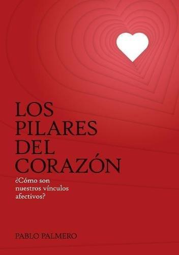Los pilares del corazon  [Pablo Palmero] (Tapa Blanda)