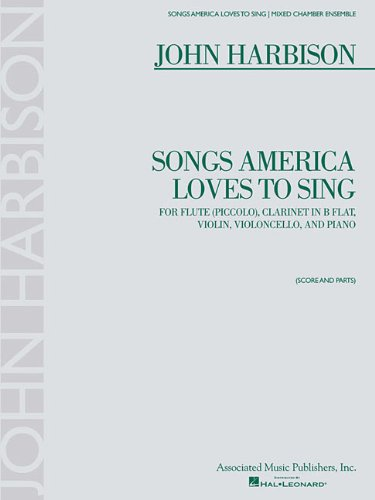 Songs America Loves to Sing: for Flute (Piccolo), Clarinet, Violin, Cello and Piano Score and Parts