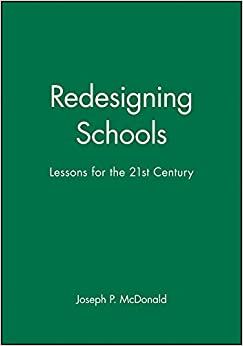 Book Redesigning Schools: Lessons for the 21st Century Jossey-Bass Education