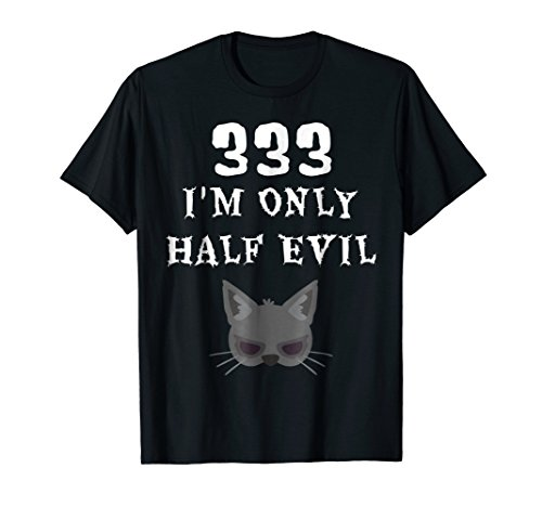 333 I'm Only Half Evil | Cool Halloween Black Cat T-Shirt -
