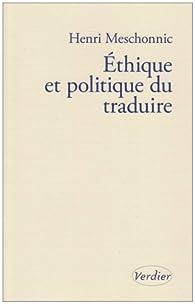 Ethique et politique du traduire par Henri Meschonnic