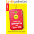 Connecting Happiness and Success: A Guide to Creating Success Through Happiness