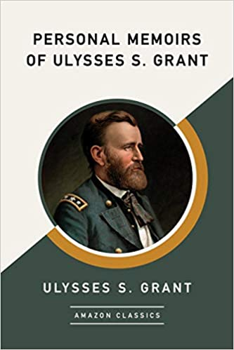 Personal Memoirs of Ulysses S. Grant AmazonClassics Edition ...