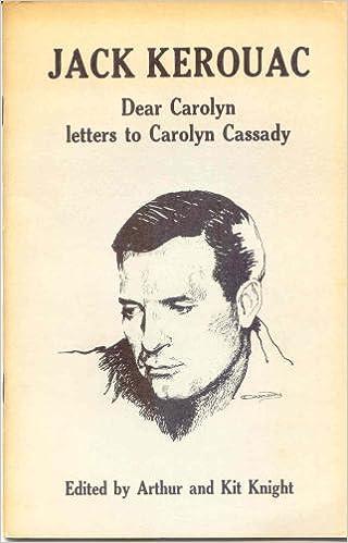 Jack Kerouac Dear Carolyn Letters To Carolyn Cassady Arthur And