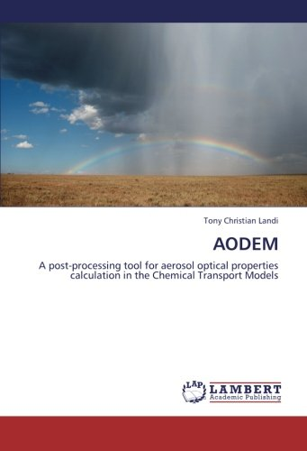 AODEM: A post-processing tool for aerosol optical properties calculation in the Chemical Transport Models pdf