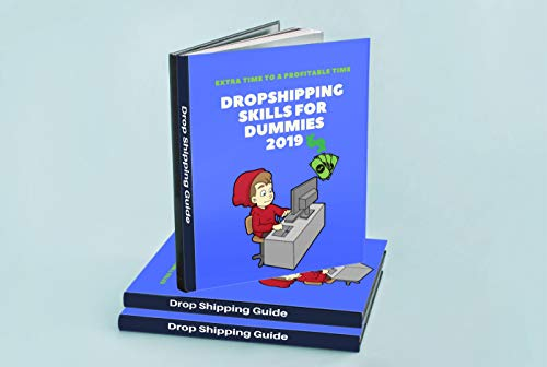 Dropshipping Guide For Dummies 2019, A Step by Step Guide To Dropshipping and Building Your Online Store, How To Make Money Online With Dropshipping: Guide on becoming the next dropshipping master