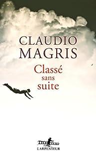 Classé sans suite : roman, Magris, Claudio