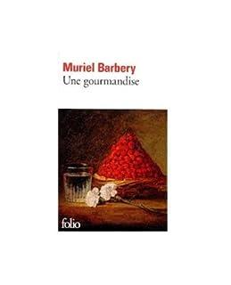 Une gourmandise, Barbery, Muriel