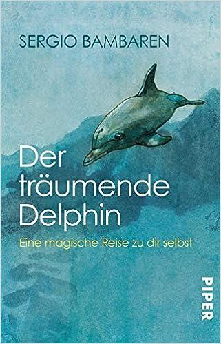 Der Träumende Delphin Eine Magische Reise Zu Dir Selbst
