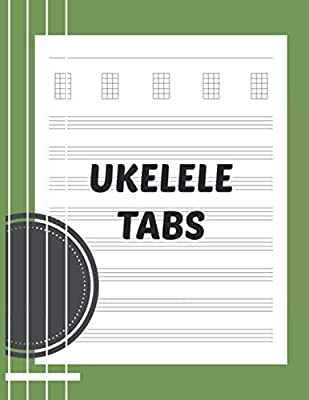 Ukelele Tabs: Large Blank Uke Tablature Composition Notebook for ...