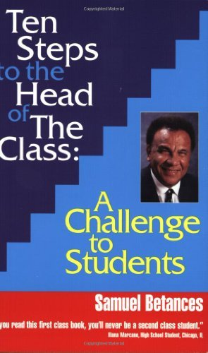 By Samuel Betances Ten Steps to the Head of The Class : A Challenge to Students [Paperback]