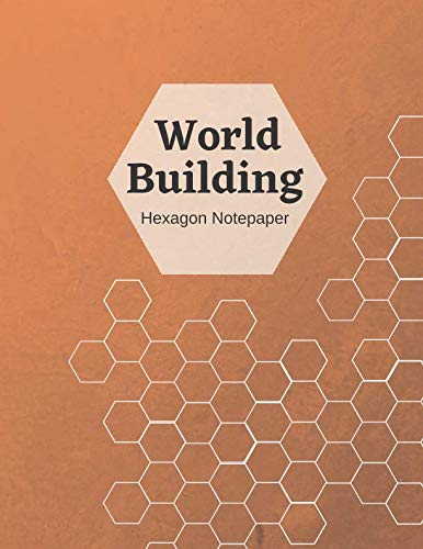 World Building Hexagon Notepaper: Create Maps, Adventures, Characters and Spells Role Playing RPG 8.5 x 11 hexagon paper notebook