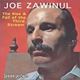 Rise & Fall of the 3rd Stream by Zawinul, Joe (2002-08-27)